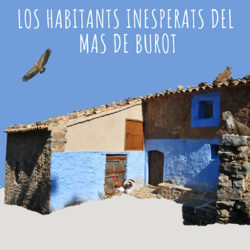 Los habitants inesperats del Mas de Burot